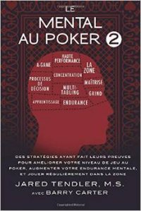 Le Mental au Poker 2 : le livre de Jared Tendler disponible en français