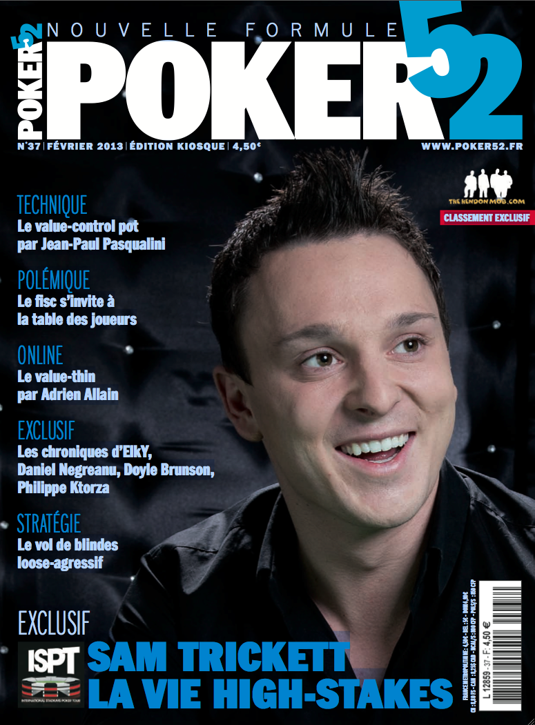 POKER52 : SAM TRICKETT, LA VIE HIGH STAKES | Presse et magazines poker