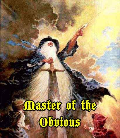 master_of_the_obvious.jpeg.67351cfab7d2923db593b41e1854c8ef.jpeg