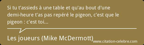 citation-les-joueurs-mike-mcdermott-84824.png.7f9618f6e4607de2985c92ce7facceda.png