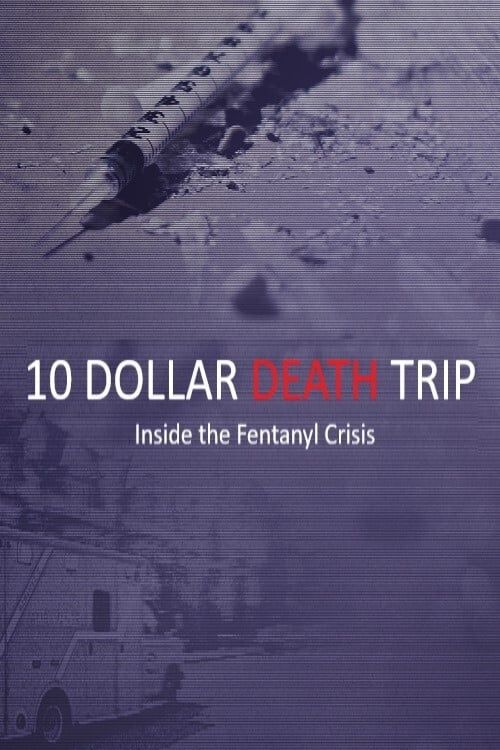 ten-dollar-death-trip---inside-the-fentanyl-crisis6024da112dc67.jpg.517d1902f411970bba009a330346c559.jpg