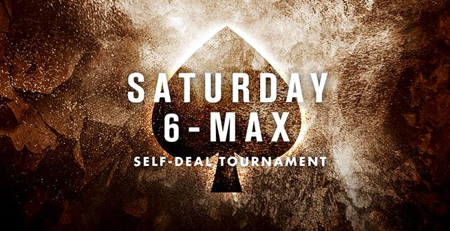 ''Saturday 6-Max''